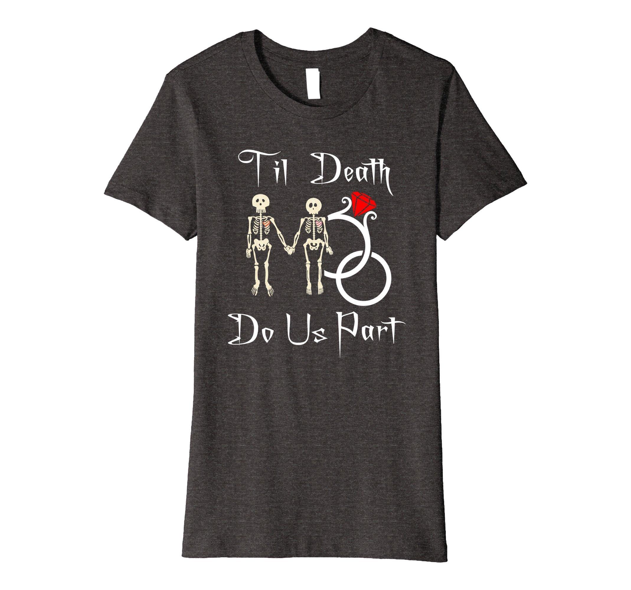 Til Death Do Us Part Tshirt