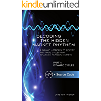 Decoding The Hidden Market Rhythm - Part 1: Dynamic Cycles: A Dynamic Approach To Identify And Trade Cycles That…