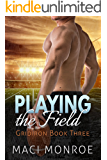 Romance: Playing the Field: A Sports Romance (Contemporary New Adult and College Romance) (Gridiron Series Book 3)