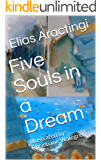 Five Souls in a Dream: Illustrated by Christiane Walegren (English Edition)