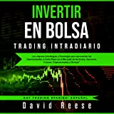 Invertir en Bolsa - Trading Intradiario [Invest in the Stock Exchange - Intraday Trading]