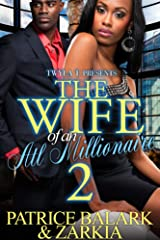 The Wife Of An ATL Millionaire 2: The Finale Kindle Edition