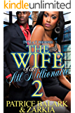 The Wife Of An ATL Millionaire 2: The Finale