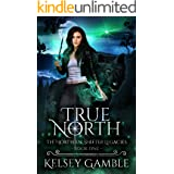 True North: A Rejected Mate Shifter Romance (The Northern Shifter Legacies Book 1)