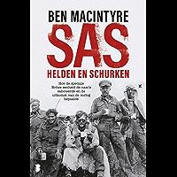 SAS: helden en schurken: Hoe de speciale Britse eenheid de nazi's saboteerde en de uitkomst van de oorlog bepaalde