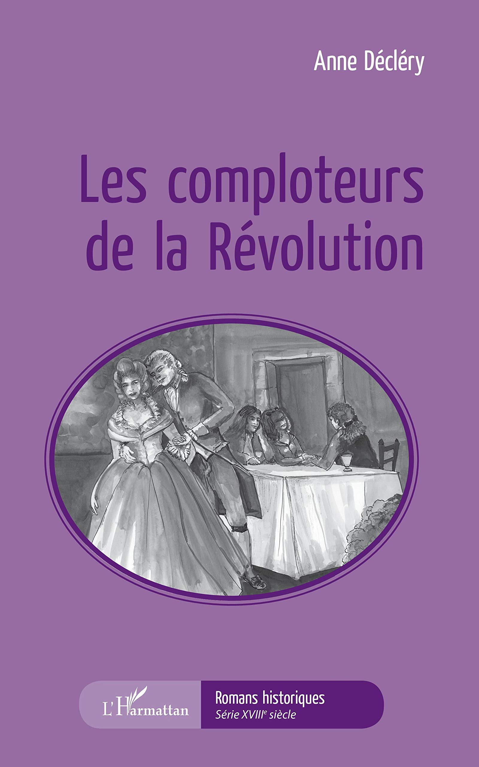 Amazon Fr Les Comploteurs De La Revolution Anne Declery