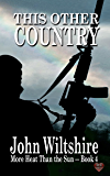 This Other Country (More Heat Than The Sun Book 4)