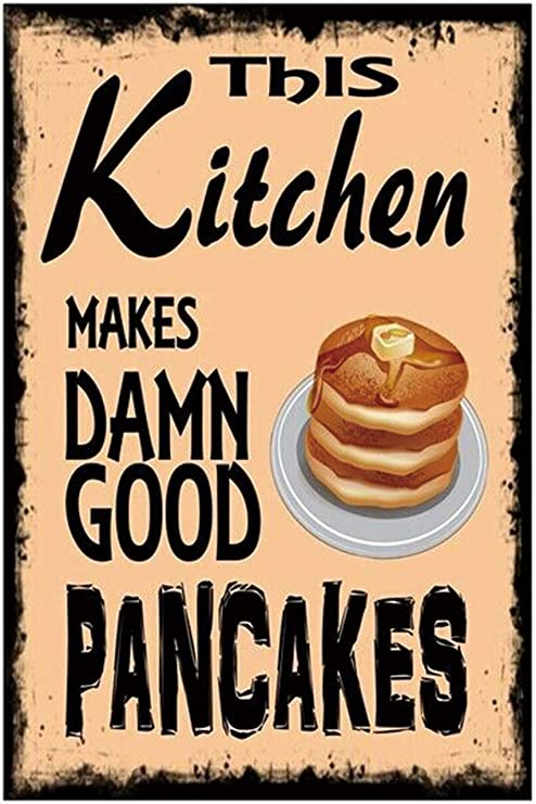 Amazon Com Good Pancakes Vintage Wall Decor W Funny Quote Unique Metal Wall Decor For Home Bar Diner Or Pub 12 X18 In Metal Tin Signs Fun Kitchen Decor Funny Bar Signs Vintage Kitchen