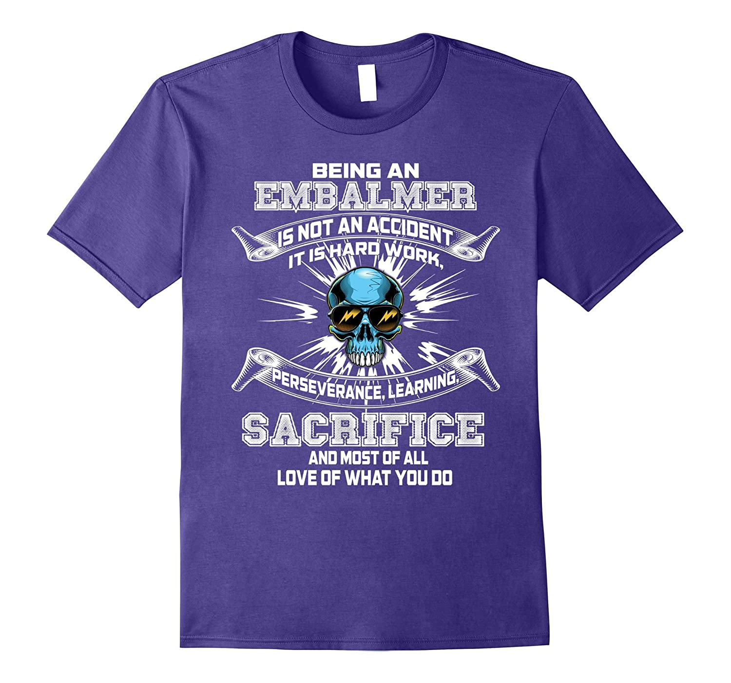 Being an Embalmer is not an accident it is hard work t-shirt-FL