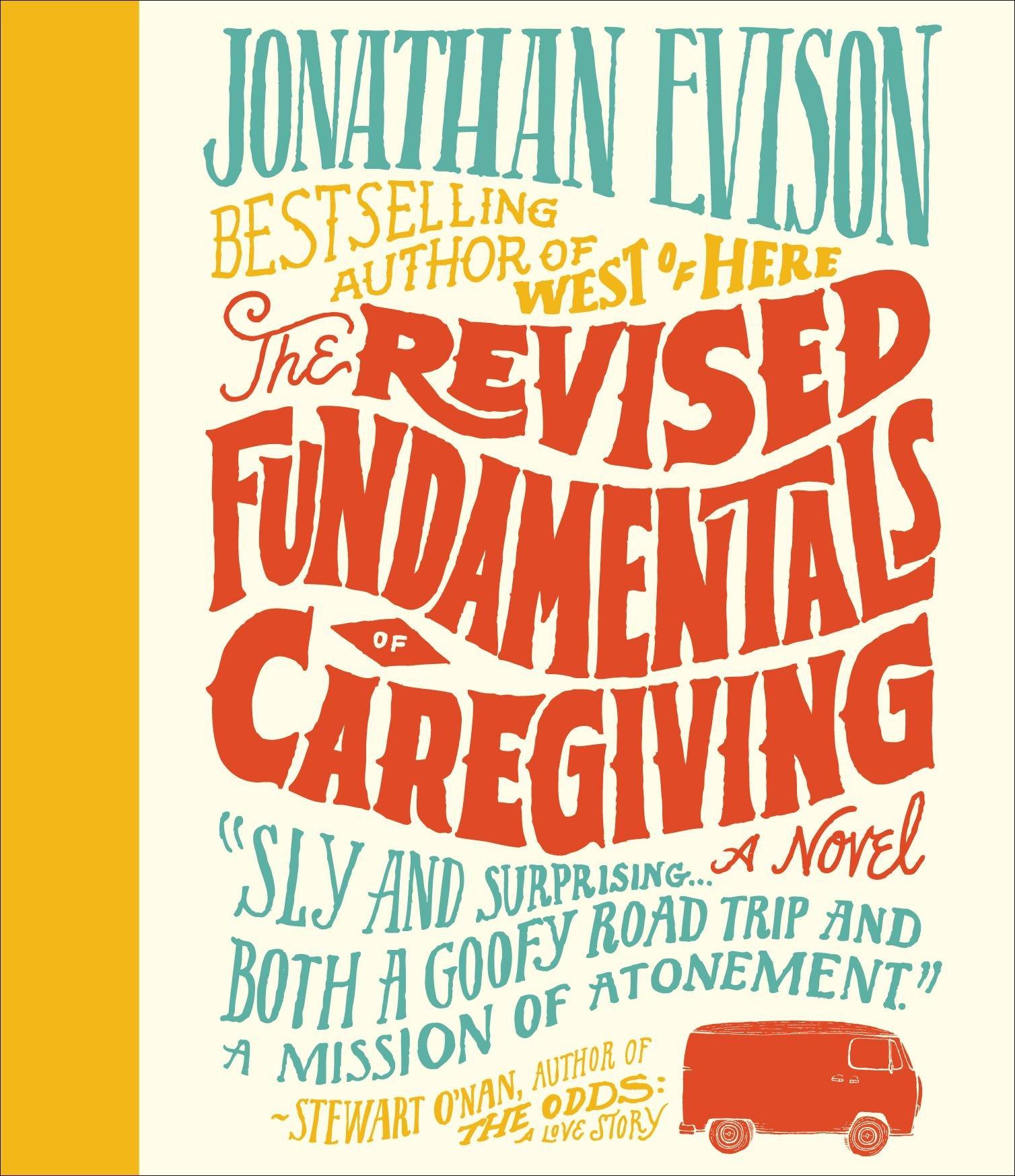 Amazon: The Revised Fundamentals Of Caregiving (9781611748994): Jonathan  Evison, Jeff Woodman: Books