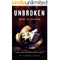 UNBROKEN Road to Freedom: Finding strength to fight when life beats you down