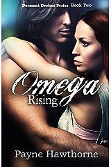 Omega Rising: Alpha Pack Book II (Dormant Desires 2) Kindle Edition