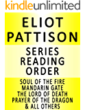 ELIOT PATTISON — SERIES READING ORDER (SERIES LIST) — IN ORDER: INSPECTOR SHAN TAO YUN, MANDARIN GATE, THE SKULL MANTRA, BEAUTIFUL GHOSTS, PRAYER OF THE DRAGON, THE LORD OF DEATH  & MANY MORE!