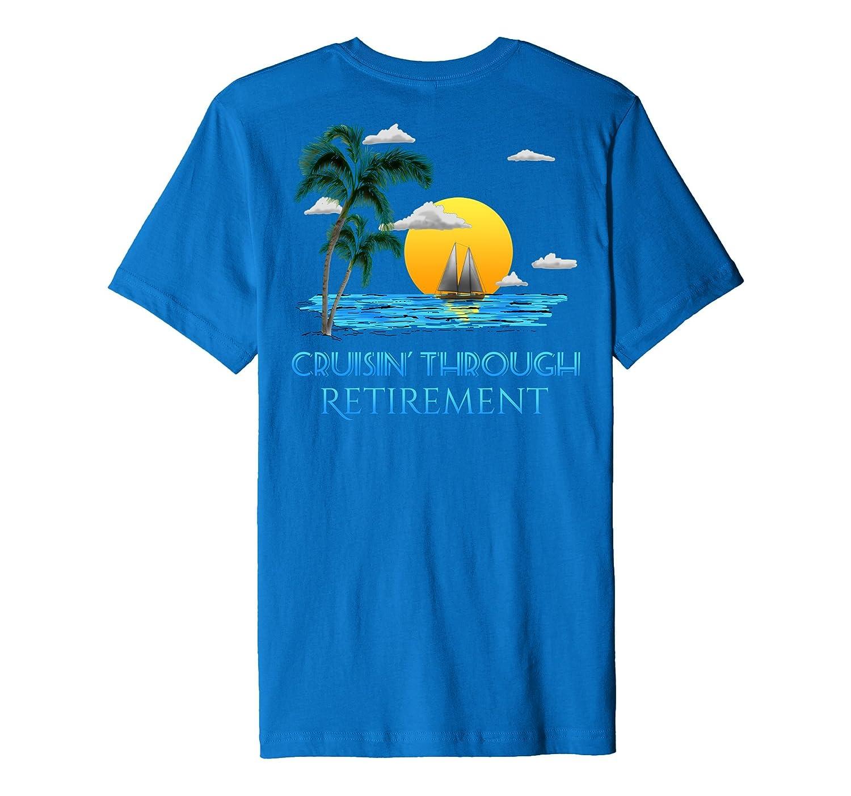 Cruising Through Retirement Funny Nautical Travel T-Shirt