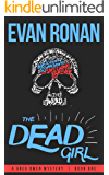 The Dead Girl: Greg Owen Mystery #1