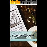 La Gestión Educativa (Spanish Edition)