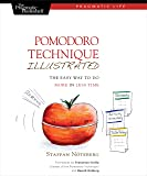 Pomodoro Technique Illustrated: The Easy Way to Do More in Less Time (Pragmatic Life)