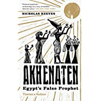 Akhenaten: Egypt's False Prophet