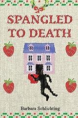 SPANGLED TO DEATH: A White House Dollhouse Store Mystery (White House Dollhouse Mystery Series) Paperback