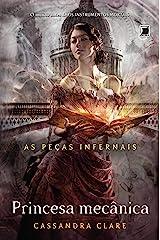 Princesa mecânica - As peças infernais - vol. 3 eBook Kindle
