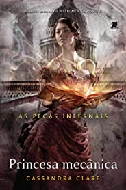 Princesa mecânica - As peças infernais - vol. 3