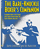 Bare-Knuckle Boxer's Companion: Learning How to Hit Hard and Train Tough from the Early Boxing Masters