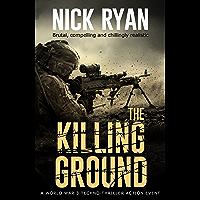The Killing Ground: A World War 3 Techno-Thriller Action Event (Nick Ryan's World War 3 Military Fiction Technothrillers…