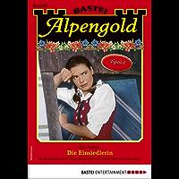 Alpengold 283 - Heimatroman: Die Einsiedlerin (German Edition)