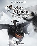 Les reliques des Dieux et des Héros: Saga fantasy (L'Archer Maudit t. 2)