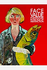 Face Value: Portraiture in the Age of Abstraction Hardcover