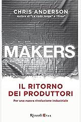 Makers: Per una nuova rivoluzione industriale (Italian Edition) Kindle Edition