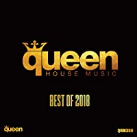 Queen House Music - Best of 2018