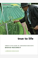 True to Life: Twenty-Five Years of Conversations with David Hockney Paperback