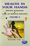 Health In Your Hands:  Instant Diagnosis & Cure of Serious Diseases