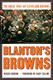 Blanton's Browns: The Great 1965–69 Cleveland Browns