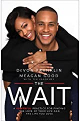 The Wait: A Powerful Practice for Finding the Love of Your Life and the Life You Love Kindle Edition