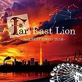 Far East Lion -mo2 BEST (2003〜2013) -