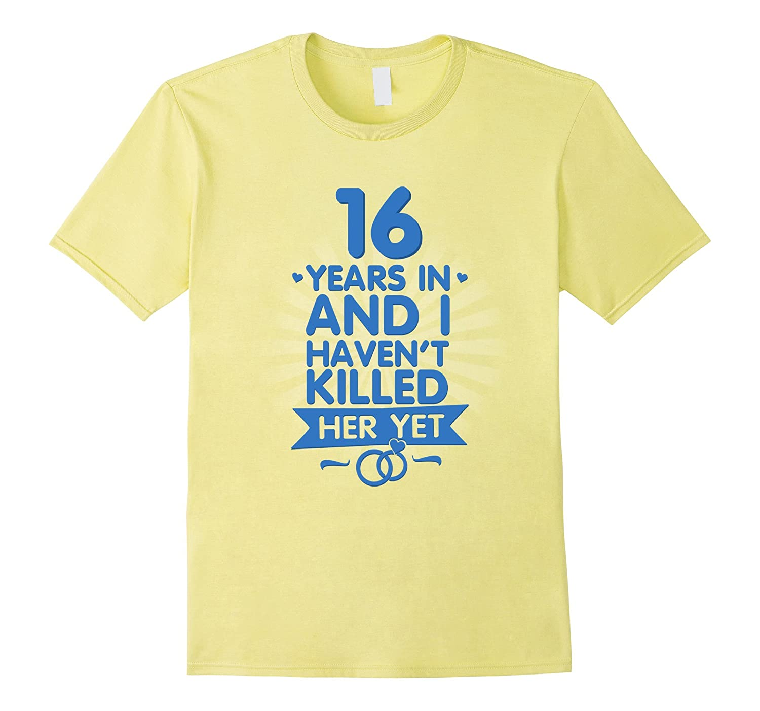 What Is The 16th Wedding Anniversary Gift: 16 Years Of Marriage Shirt 16th Anniversary Gift For