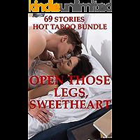 Open Those Legs, Sweetheart (69 Stories Hot Taboo Bundle)