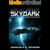 Skydark (Cronache di una Guerra Galattica Vol. 3) (Italian Edition)