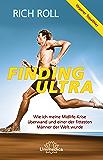 Finding Ultra: Wie ich meine Midlife-Krise überwand und einer der fittesten Männer der Welt wurde (German Edition)