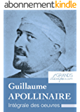 Guillaume Apollinaire: Intégrale des œuvres