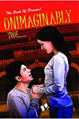 Unimaginably True: A Romantic Novel on Youthful Relationship for Your Adults Paperback