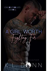 A Girl Worth Fighting For (Uncontrolled Heroes Book 1) Kindle Edition