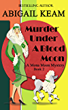 Murder Under A Blood Moon: A 1930s Mona Moon Mystery Book 2