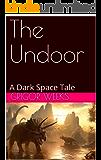The Undoor: A Dark Space Tale
