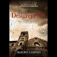 Desigrejados: Teoria, história e contradições do niilismo eclesiástico