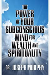 The Power of Your Subconscious Mind for Wealth and Spirituality Kindle Edition