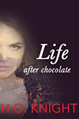 Life After Chocolate: The Full Novel (Yellowstone) Kindle Edition