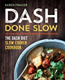 DASH Done Slow: The DASH Diet Slow Cooker Cookbook